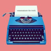 Communicate the truth - Vorsicht bei Fake News